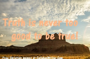 truth_never_2_good_2_b_true