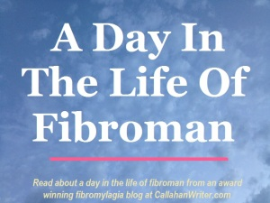 a_day_in_the_life_fibroman