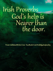 irish_proverb_godshelp_is_nearer_than_the_door